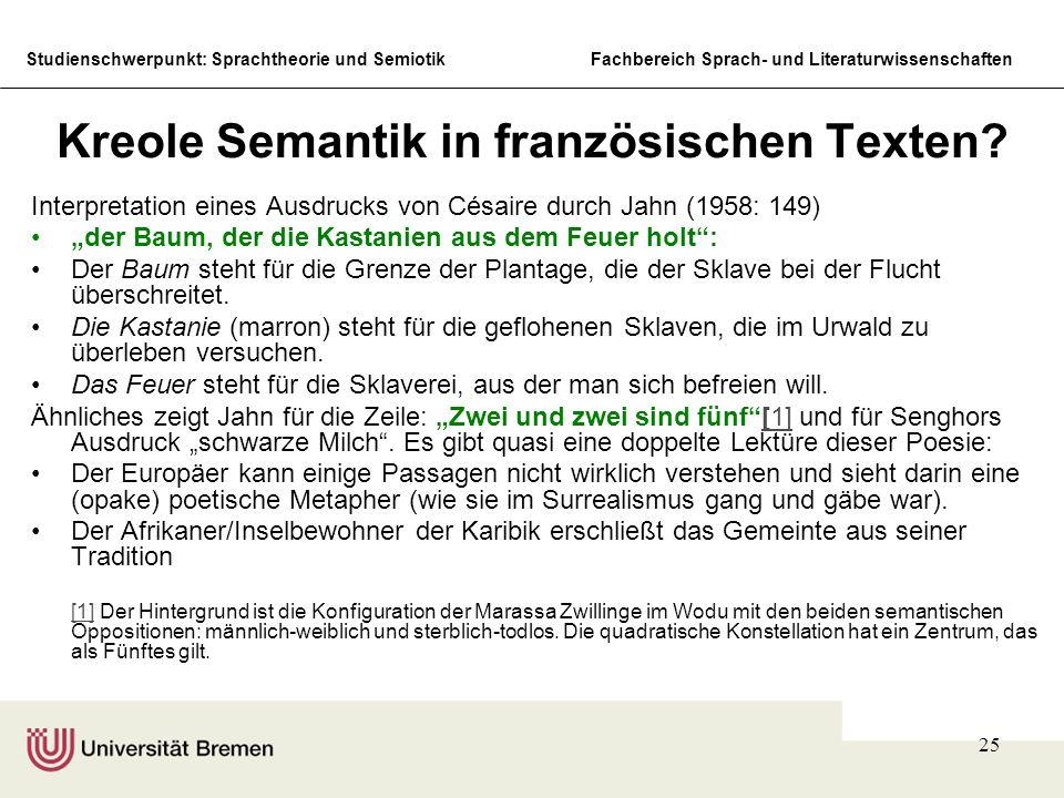 Studienschwerpunkt: Sprachtheorie und SemiotikFachbereich Sprach- und Literaturwissenschaften 25 Kreole Semantik in französischen Texten? Interpretati