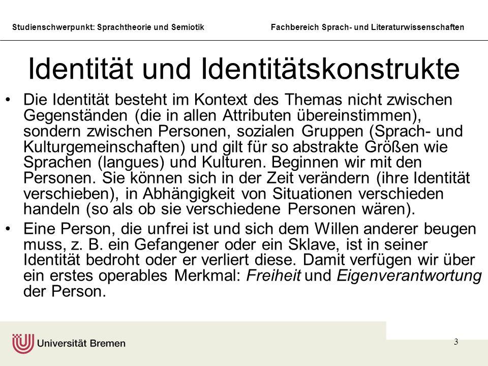 Studienschwerpunkt: Sprachtheorie und SemiotikFachbereich Sprach- und Literaturwissenschaften 4 Kollektive Identitäten Wenden wir nun diese Kriterien der Identität auf Personengruppen (z.