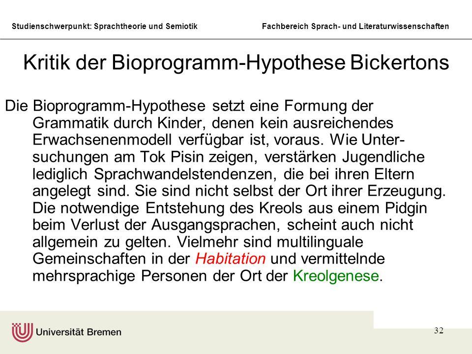 Studienschwerpunkt: Sprachtheorie und SemiotikFachbereich Sprach- und Literaturwissenschaften 32 Kritik der Bioprogramm-Hypothese Bickertons Die Biopr