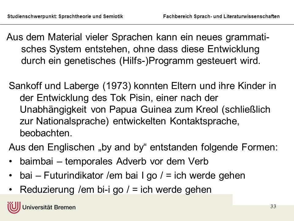Studienschwerpunkt: Sprachtheorie und SemiotikFachbereich Sprach- und Literaturwissenschaften 33 Sankoff und Laberge (1973) konnten Eltern und ihre Ki