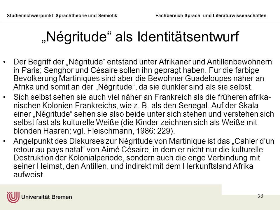 Studienschwerpunkt: Sprachtheorie und SemiotikFachbereich Sprach- und Literaturwissenschaften 36 Négritude als Identitätsentwurf Der Begriff der Négri