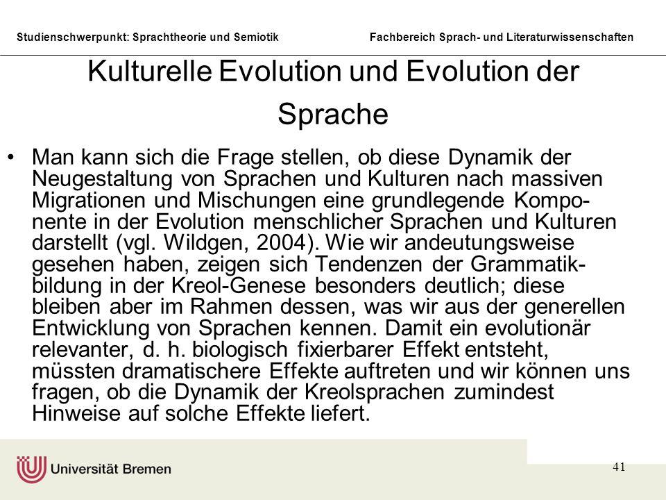 Studienschwerpunkt: Sprachtheorie und SemiotikFachbereich Sprach- und Literaturwissenschaften 41 Kulturelle Evolution und Evolution der Sprache Man ka