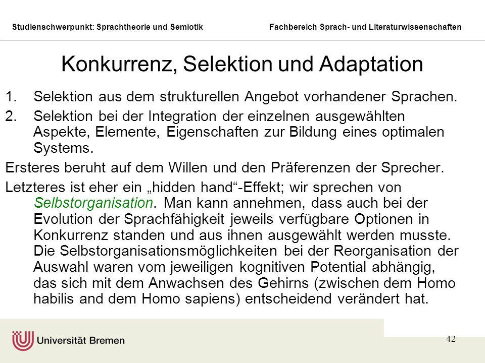 Studienschwerpunkt: Sprachtheorie und SemiotikFachbereich Sprach- und Literaturwissenschaften 42 Konkurrenz, Selektion und Adaptation 1.Selektion aus