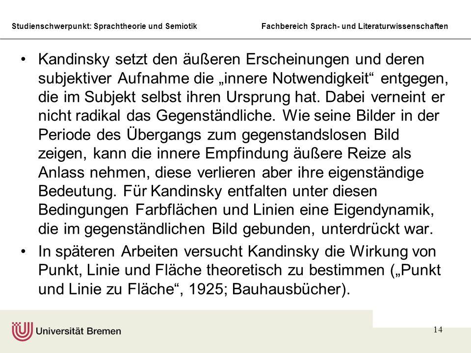 Studienschwerpunkt: Sprachtheorie und SemiotikFachbereich Sprach- und Literaturwissenschaften 14 Kandinsky setzt den äußeren Erscheinungen und deren s