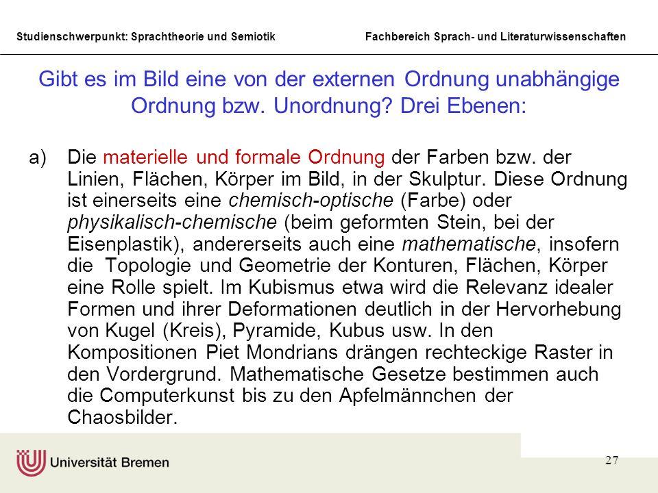 Studienschwerpunkt: Sprachtheorie und SemiotikFachbereich Sprach- und Literaturwissenschaften 27 Gibt es im Bild eine von der externen Ordnung unabhän