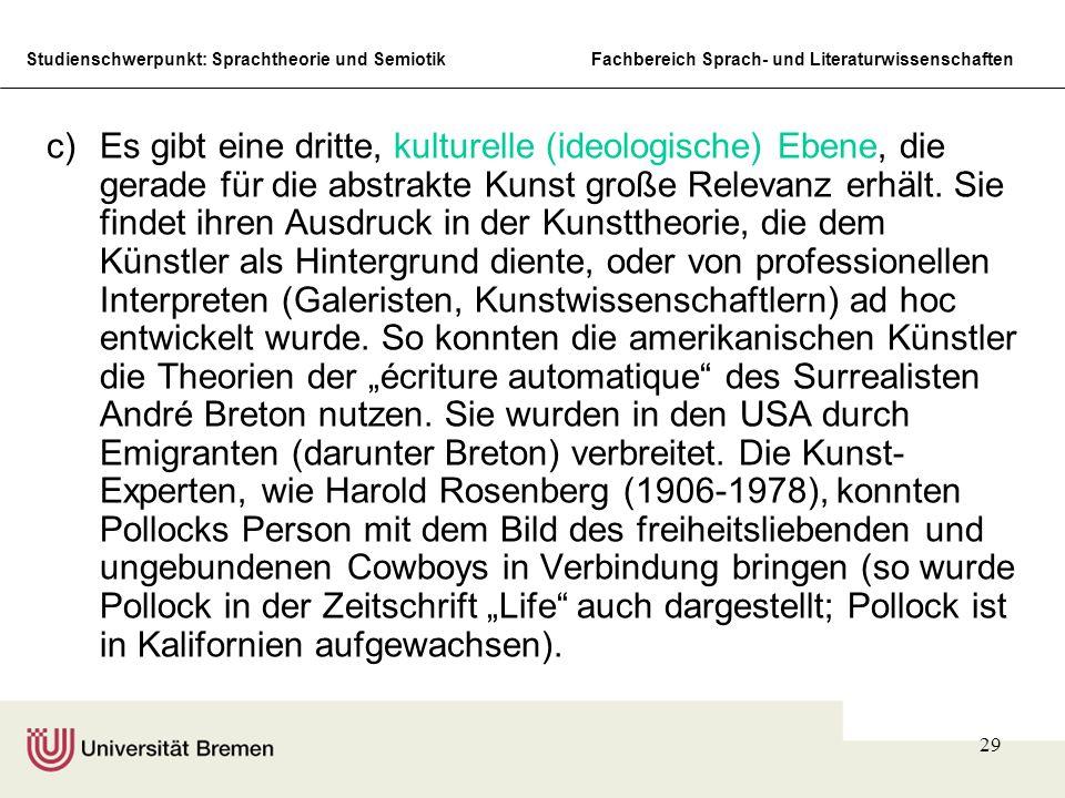 Studienschwerpunkt: Sprachtheorie und SemiotikFachbereich Sprach- und Literaturwissenschaften 29 c)Es gibt eine dritte, kulturelle (ideologische) Eben