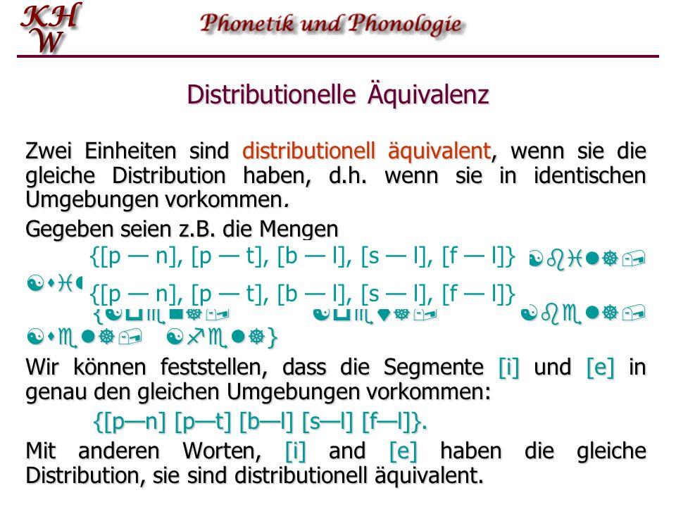 Distributionelle Äquivalenz Zwei Einheiten sind distributionell äquivalent, wenn sie die gleiche Distribution haben, d.h. wenn sie in identischen Umge