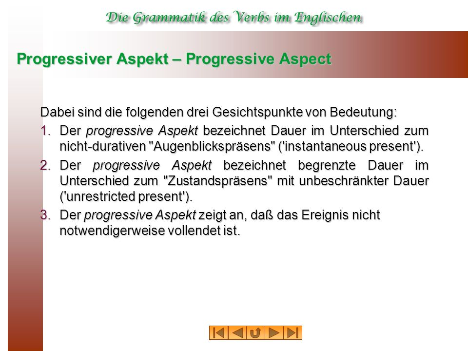 Progressiver Aspekt – Verbklassen I (can) smell/am smelling the perfume.