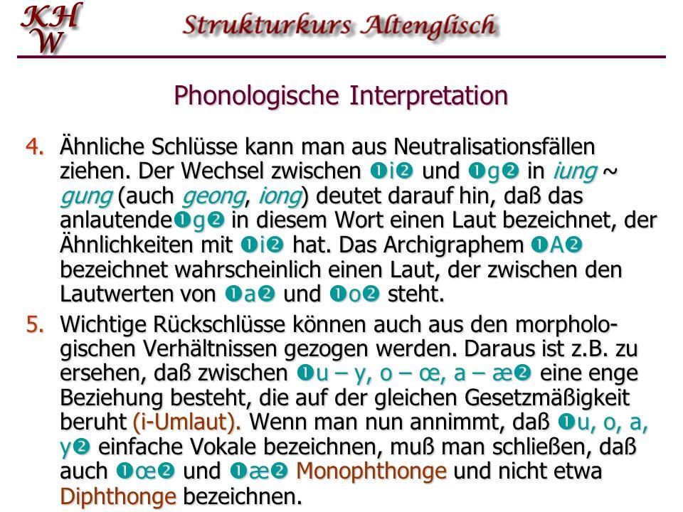Phonologische Interpretation 3.Wenn auch die allographischen Varianten keine sprachliche Funktion haben, so folgen sie doch oft Gesetzmäßigkeiten, die