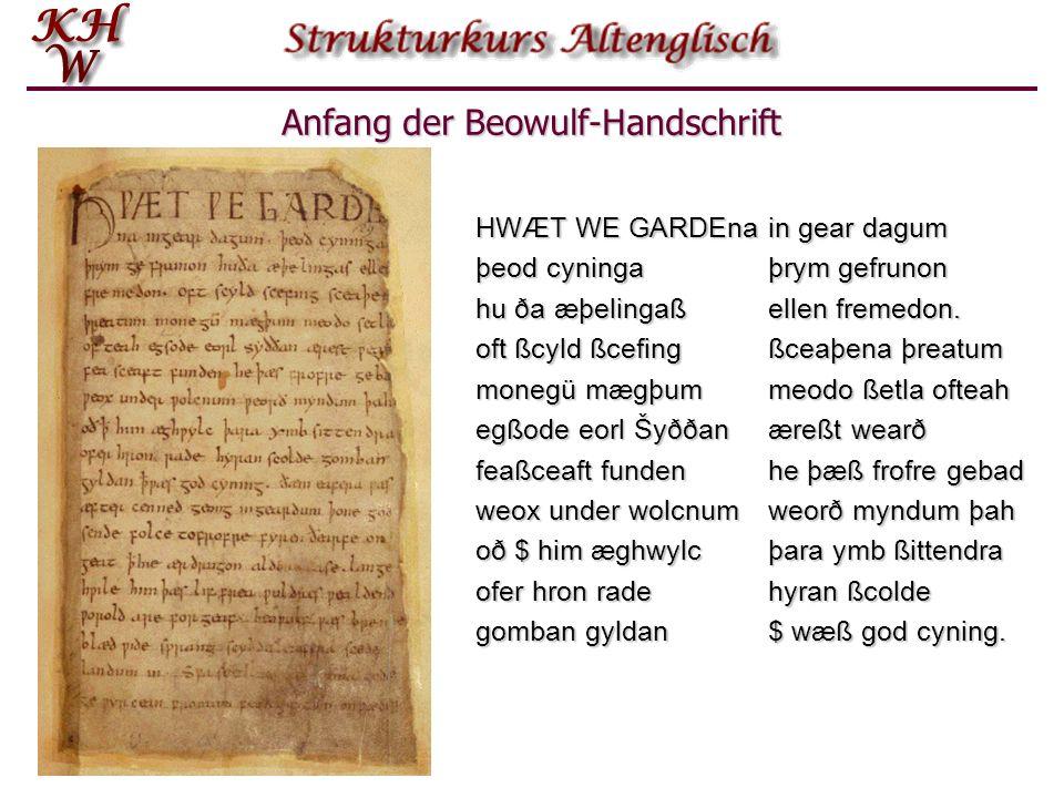 Die altenglische Schrift Altenglisch wurde von zeitgenössischen Schreibern in einer modifizierten Form des lateinischen Alphabets geschrieben, der sog