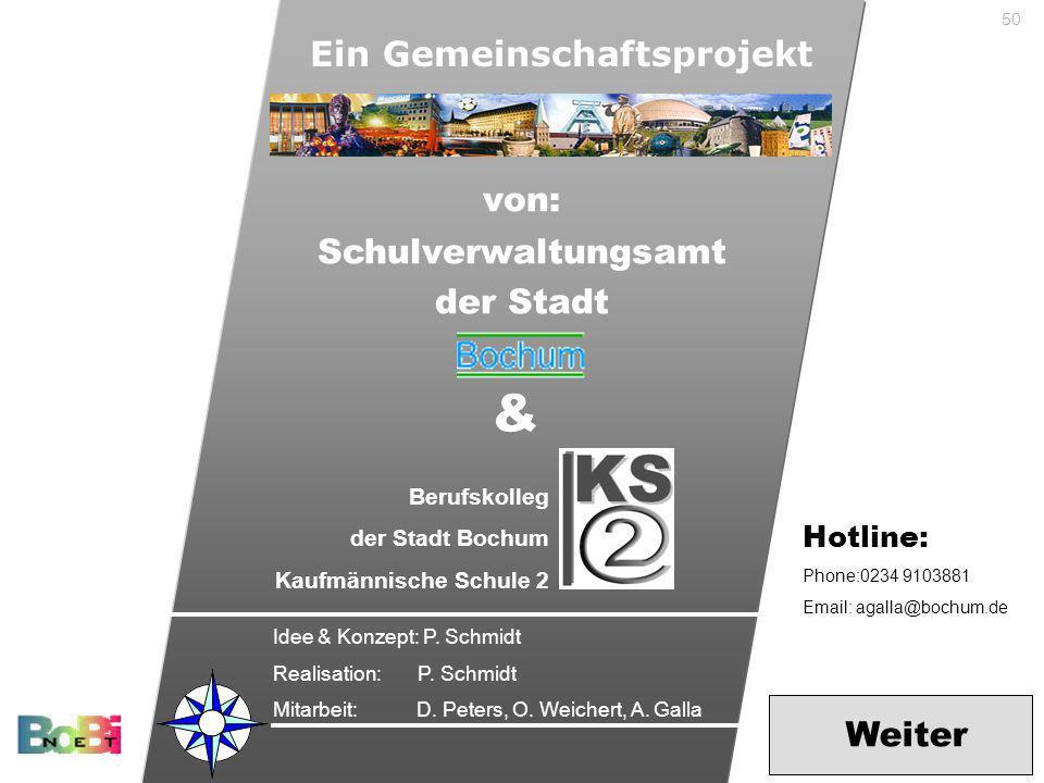 50 Ein Gemeinschaftsprojekt von: Schulverwaltungsamt der Stadt & Idee & Konzept: P. Schmidt Realisation: P. Schmidt Mitarbeit: D. Peters, O. Weichert,
