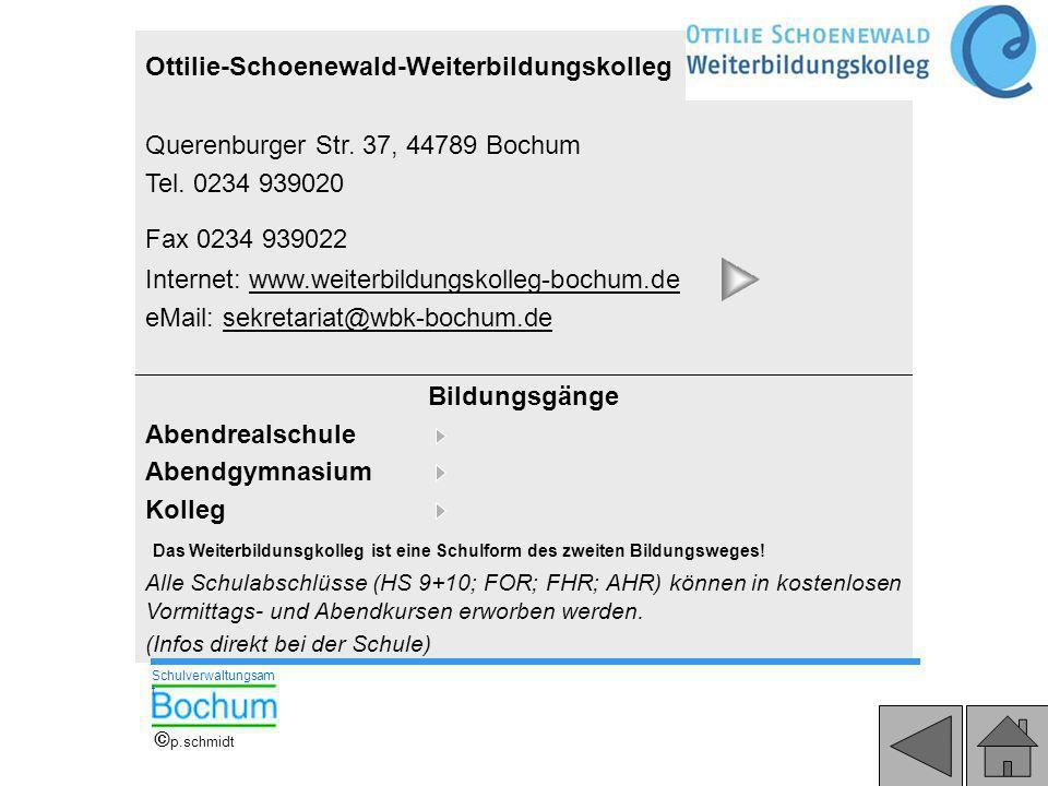 64 Ottilie-Schoenewald-Weiterbildungskolleg Querenburger Str. 37, 44789 Bochum Tel. 0234 939020 Fax 0234 939022 Internet: www.weiterbildungskolleg-boc