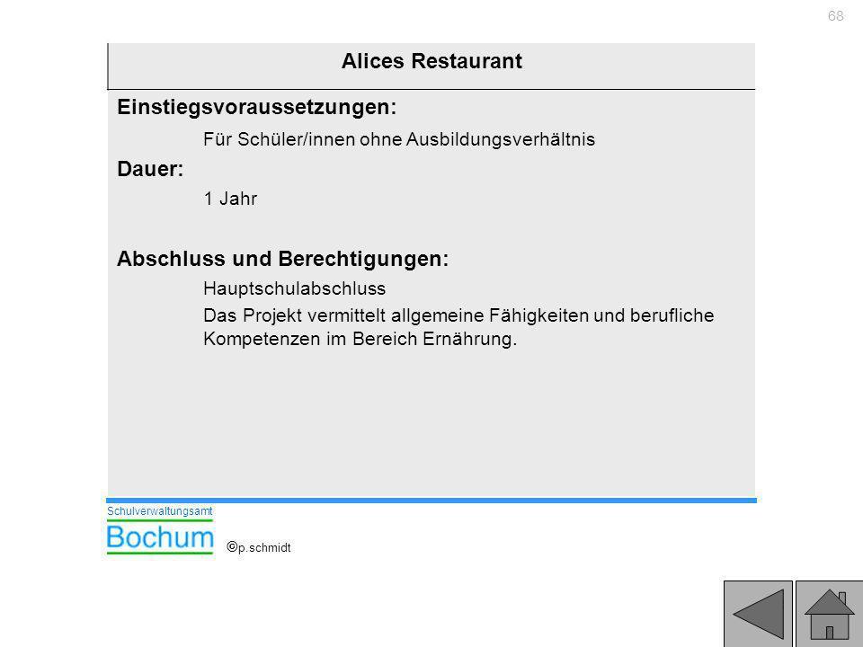 68 Alices Restaurant Einstiegsvoraussetzungen: Für Schüler/innen ohne Ausbildungsverhältnis Dauer: 1 Jahr Abschluss und Berechtigungen: Hauptschulabsc
