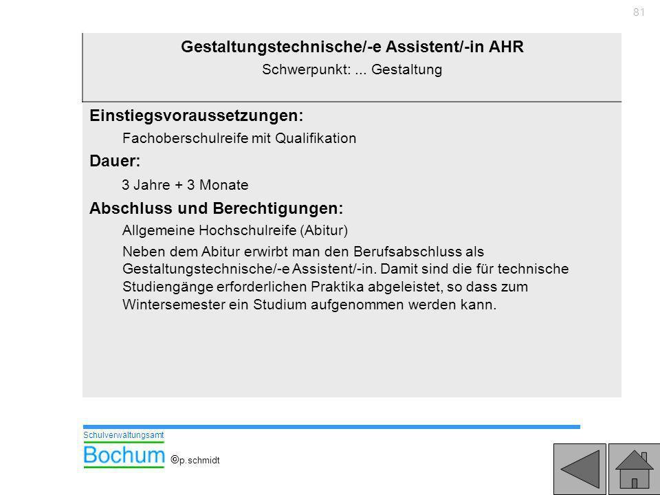 81 Gestaltungstechnische/-e Assistent/-in AHR Schwerpunkt:... Gestaltung Einstiegsvoraussetzungen: Fachoberschulreife mit Qualifikation Dauer: 3 Jahre