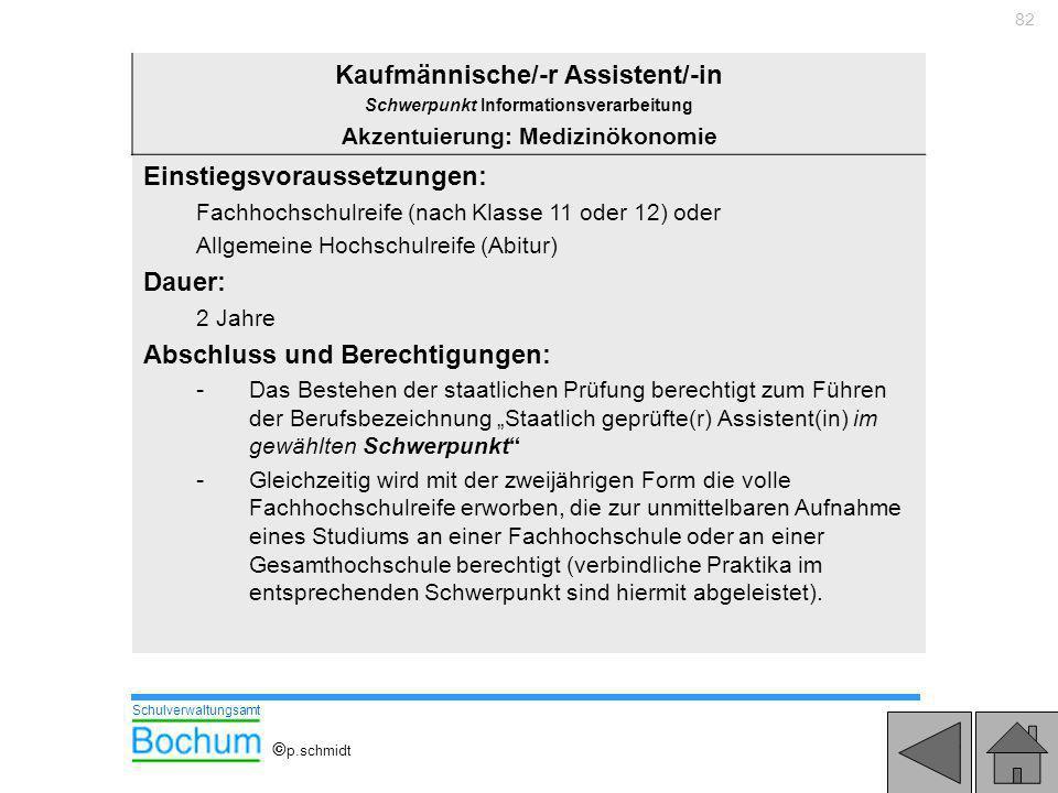 82 Kaufmännische/-r Assistent/-in Schwerpunkt Informationsverarbeitung Akzentuierung: Medizinökonomie Einstiegsvoraussetzungen: Fachhochschulreife (na