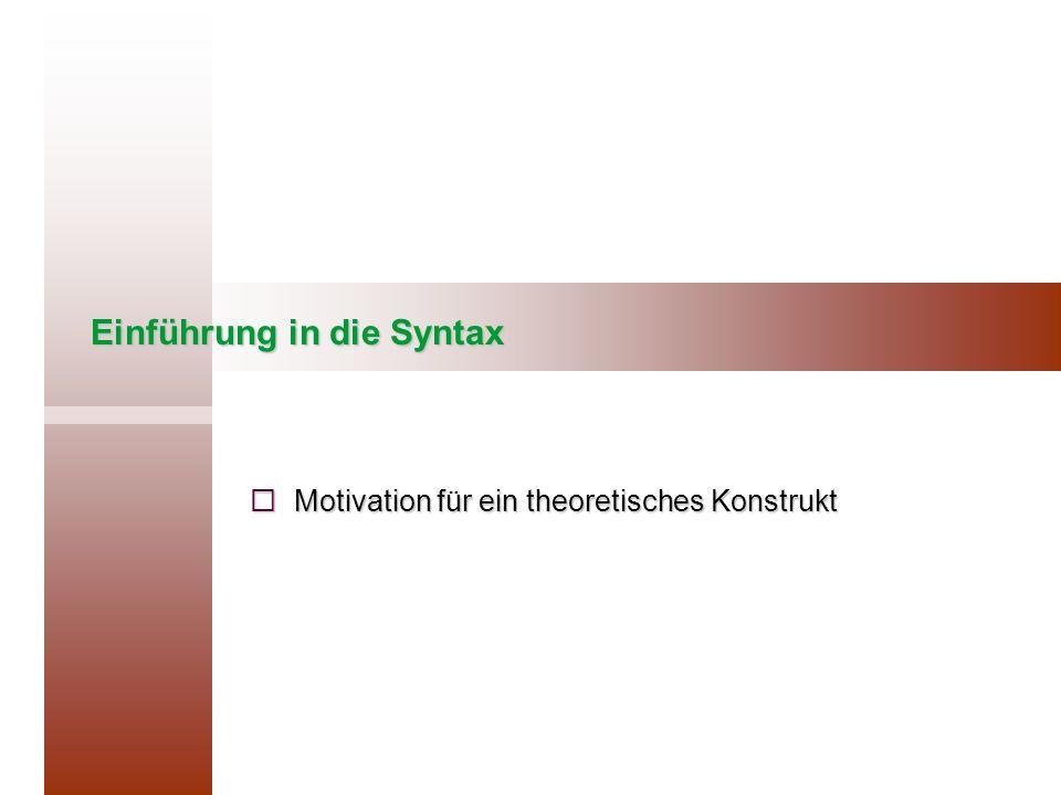 Motivation für ein theoretisches Konstrukt Somit können über das theoretische Konstrukt zugrundeliegende Struktur Regeln für die Bildung von Imperativsätzen geschrieben werden, die die ungrammatischen Formen von vornherein ausschließen.