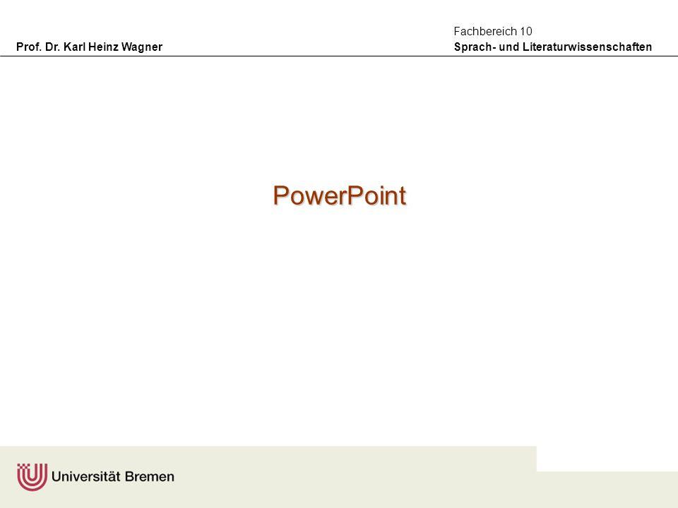 Prof. Dr. Karl Heinz Wagner Sprach- und Literaturwissenschaften Fachbereich 10 PowerPoint