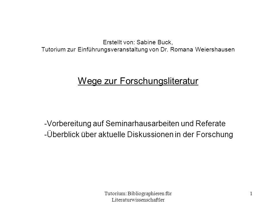 Tutorium: Bibliographieren für Literaturwissenschaftler 2 Übersicht Ausführliche Recherche Bibliographien Allgemeine Bibliographien des Faches Germanistik Spezielle Bibliographien zum behandelten Autor, Epochenbibliographien Bibliothekskataloge Lokal/bundesweit Schneeballprinzip Handbücher, Lexika etc.