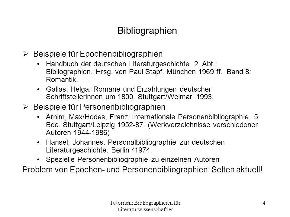 Tutorium: Bibliographieren für Literaturwissenschaftler 4 Bibliographien Beispiele für Epochenbibliographien Handbuch der deutschen Literaturgeschicht