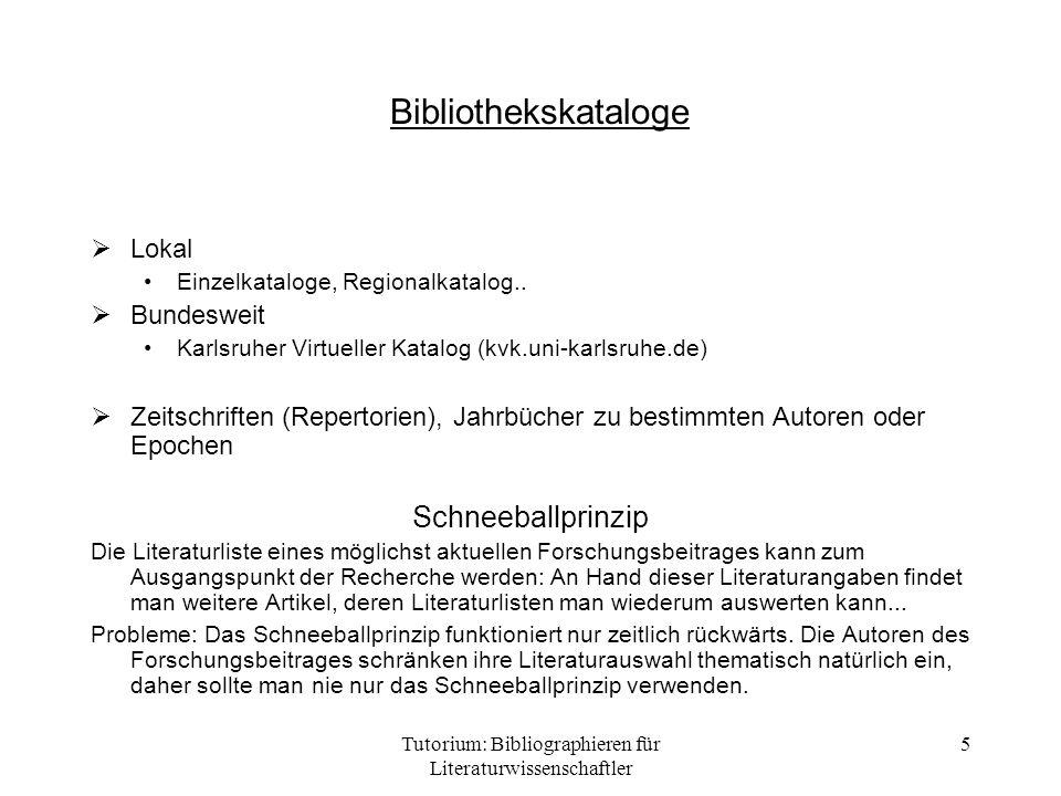 Tutorium: Bibliographieren für Literaturwissenschaftler 5 Bibliothekskataloge Lokal Einzelkataloge, Regionalkatalog.. Bundesweit Karlsruher Virtueller