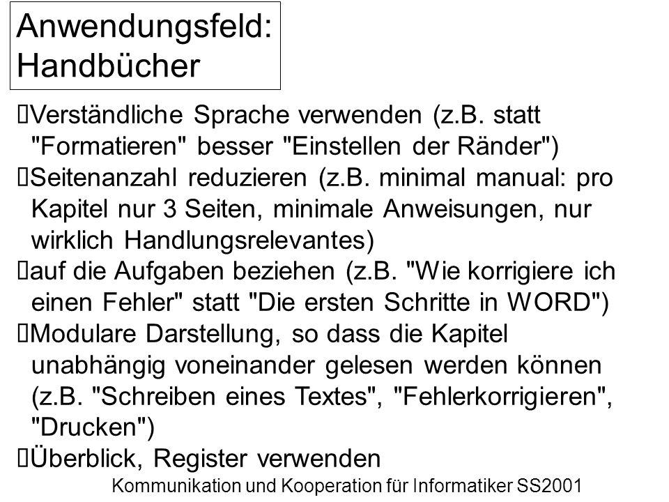 Kommunikation und Kooperation für Informatiker SS2001 Anwendungsfeld: Handbücher Verständliche Sprache verwenden (z.B. statt