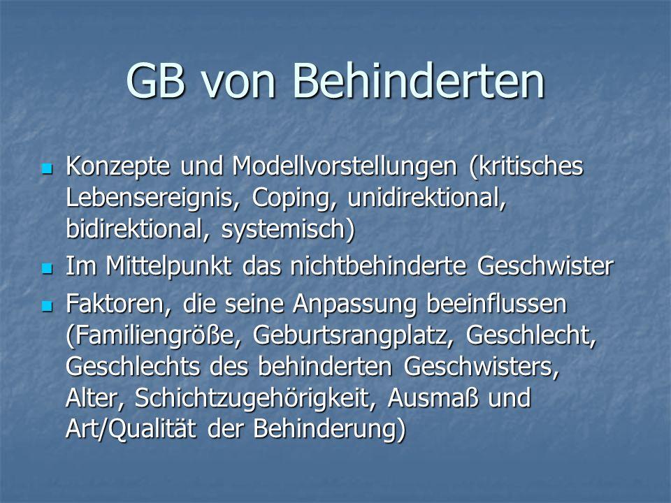 GB von Zwillingen und Mehrlingen (3) Mittlere und späte Kindheit (Etablierung differenzierterer Beziehungsstrukturen) Mittlere und späte Kindheit (Eta