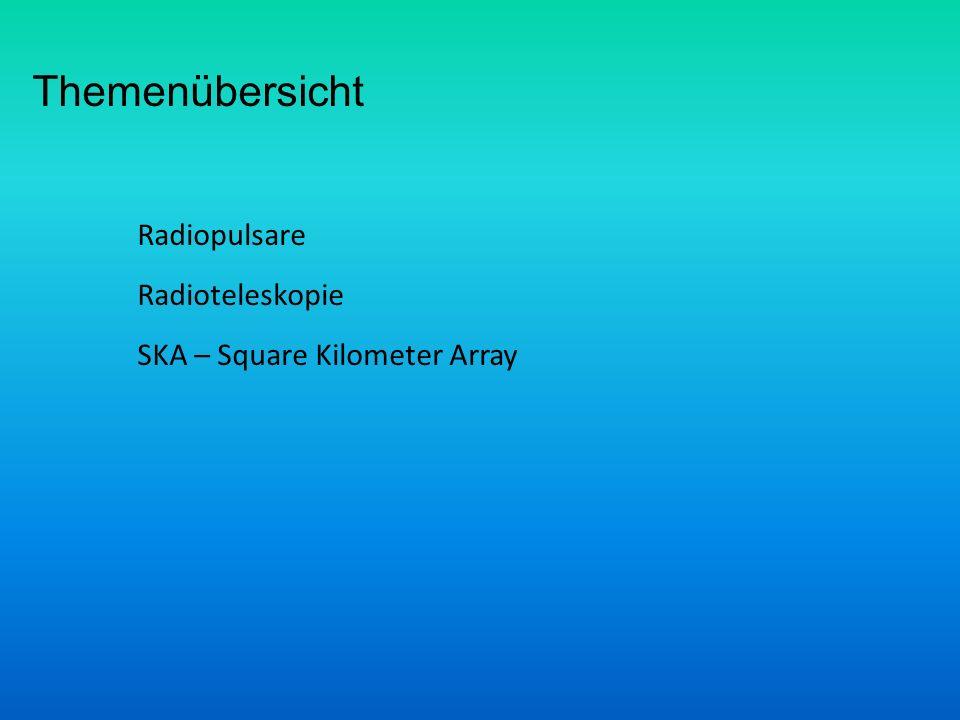 SKA – Square Kilometer Array Radioteleskopie Radiopulsare Themenübersicht