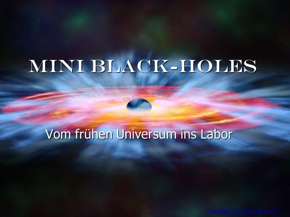 Mini Black-holes Vom frühen Universum ins Labor Image by Space.com