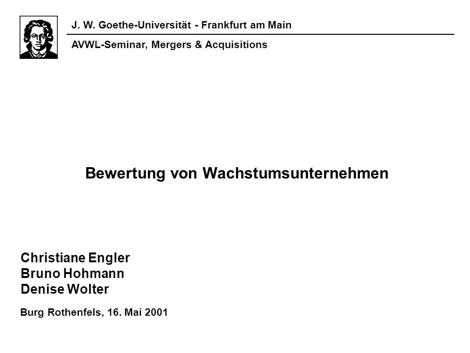Bewertung von Wachstumsunternehmen Bruno Hohmann Bewertung von Realoptionen Beispiel: Investitionsmöglichkeit Bewertung mit dem Realoptionen-Ansatz Aber: In der praktischen Anwendung stellt sich die Modellierung und Bewertung von Realoptionen als problematisch dar.