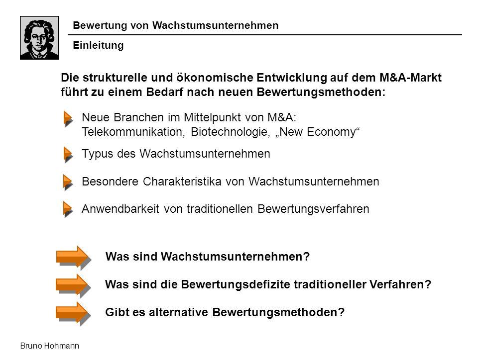 Bewertung von Wachstumsunternehmen Bruno Hohmann Die strukturelle und ökonomische Entwicklung auf dem M&A-Markt führt zu einem Bedarf nach neuen Bewer