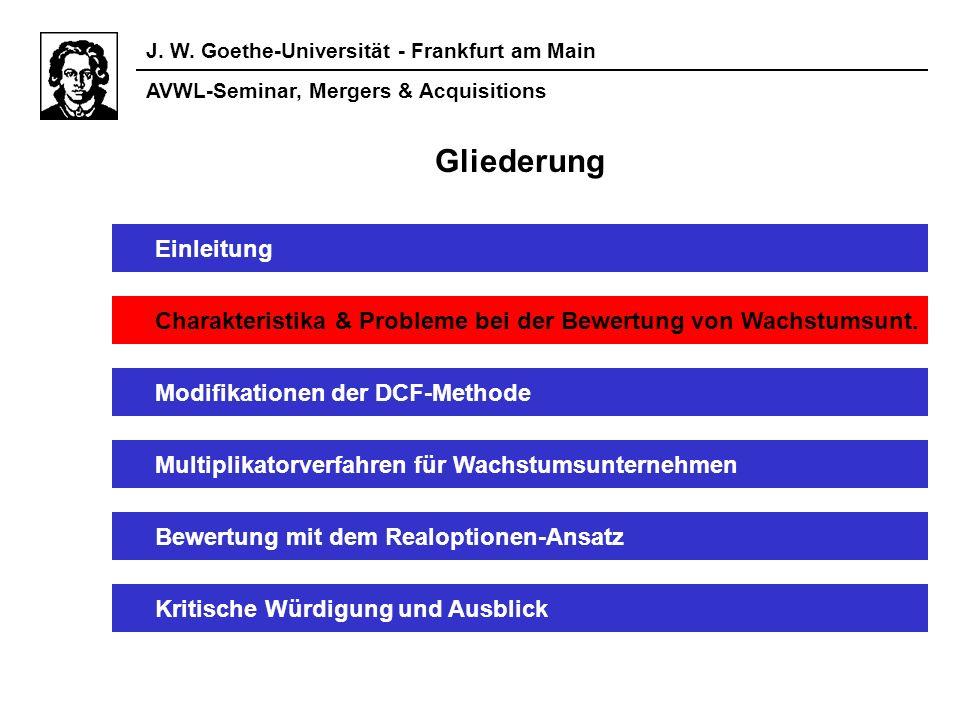 AVWL-Seminar, Mergers & Acquisitions J. W. Goethe-Universität - Frankfurt am Main Einleitung Charakteristika & Probleme bei der Bewertung von Wachstum