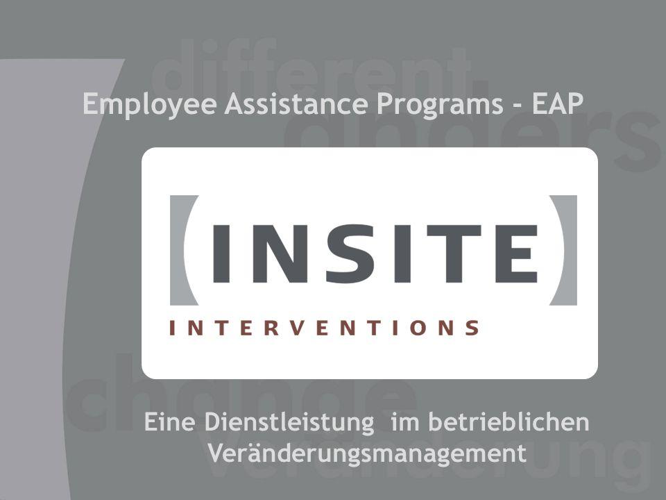 © 2004 INSITE-Interventions Mitarbeiter-Beratungsprogramme Employee Assistance Programs 2 …Person …Träger einer Aufgabe …Teil einer Organisation Rolle Fokus der EAPs von INSITE-Interventions: Die Mitarbeiter als ….