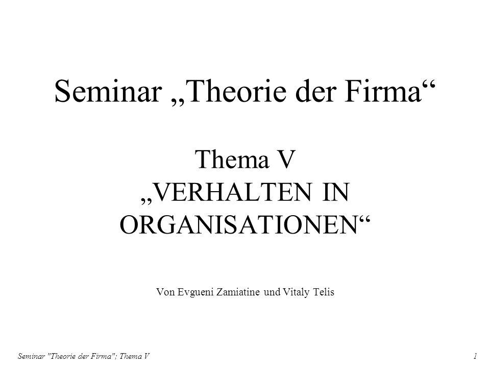 Seminar Theorie der Firma ; Thema V 2 GLIEDERUNG (1) Klassische Organisationsprinzipien (2) Rationalität (3) Die wichtigsten Mechanismen organisatorischer Beeinflussung (3.1) Autorität (3.2) Planung/Kontrolle (3.3) Kommunikation/Ausbildung (3.4) Identifikation bzw.