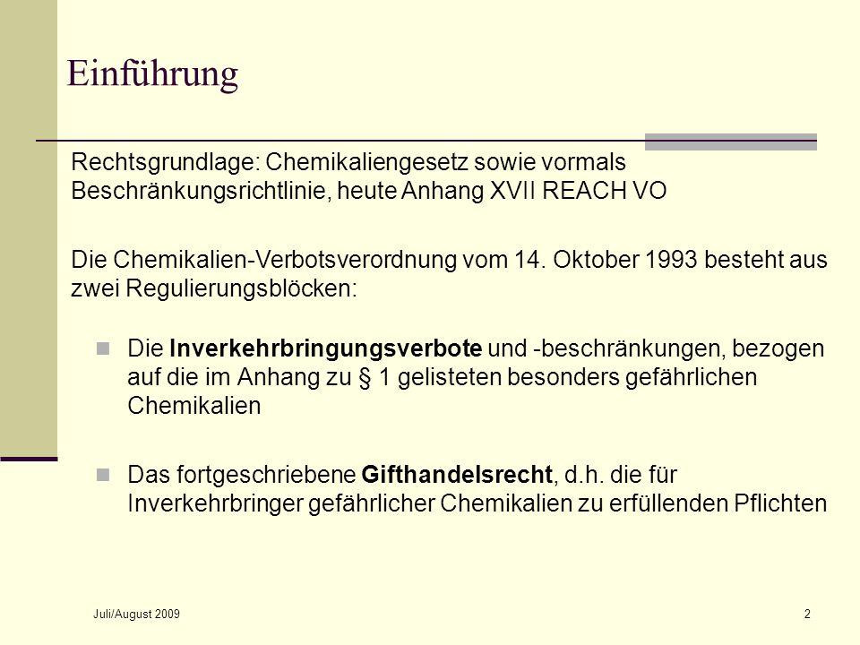 Juli/August 20093 § 1 Verbote (1) Inverkehrbringung Das Inverkehrbringen (Bereitstellung sowie Einfuhr) von Stoffen und Zubereitungen, die im Anhang bezeichnet sind, sowie von Stoffen, Zubereitungen und Erzeugnissen, die diese Stoffe freisetzen können oder enthalten, ist im genannten Umfang mit Ausnahmen verboten: Stoffe Verbote Ausnahmen Anhang zu § 1