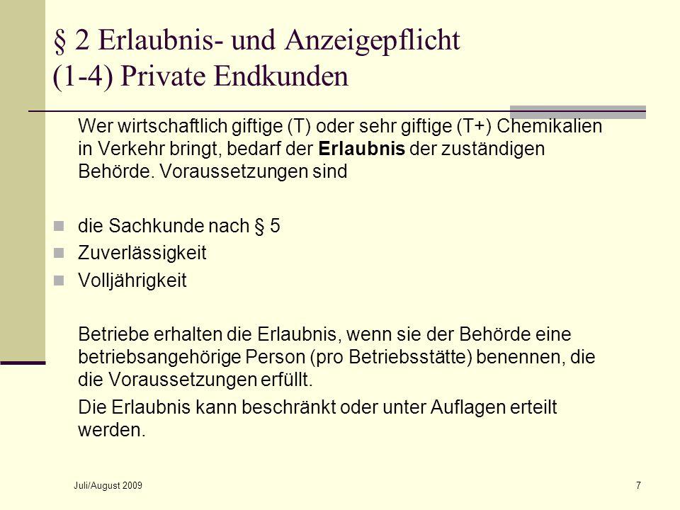 Juli/August 200918 Anhang (zu § 1) Abschnitte 20, 21 Die folgenden Verbote beziehen sich auf die Verwendung durch private Endverbraucher: CMR-Stoffe Entzündliche Stoffe in Aerosol-Packungen für Unterhaltungs- und Dekorationszwecke