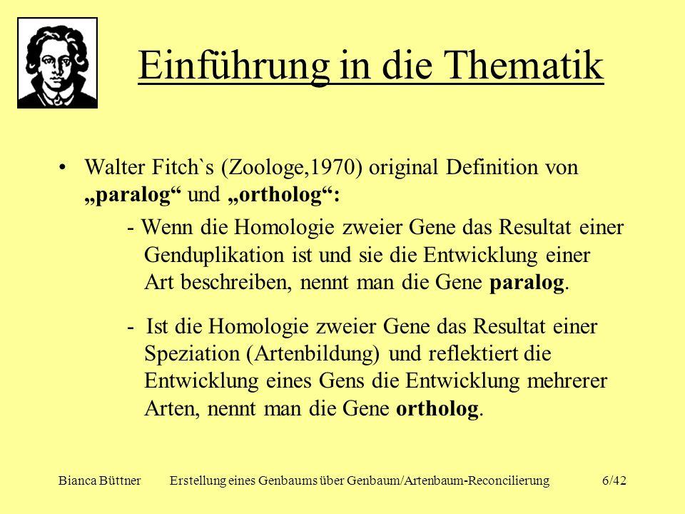 Bianca BüttnerErstellung eines Genbaums über Genbaum/Artenbaum-Reconcilierung6/42 Walter Fitch`s (Zoologe,1970) original Definition von paralog und or