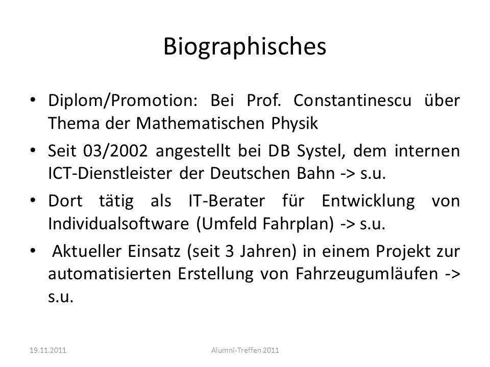 Biographisches Diplom/Promotion: Bei Prof. Constantinescu über Thema der Mathematischen Physik Seit 03/2002 angestellt bei DB Systel, dem internen ICT