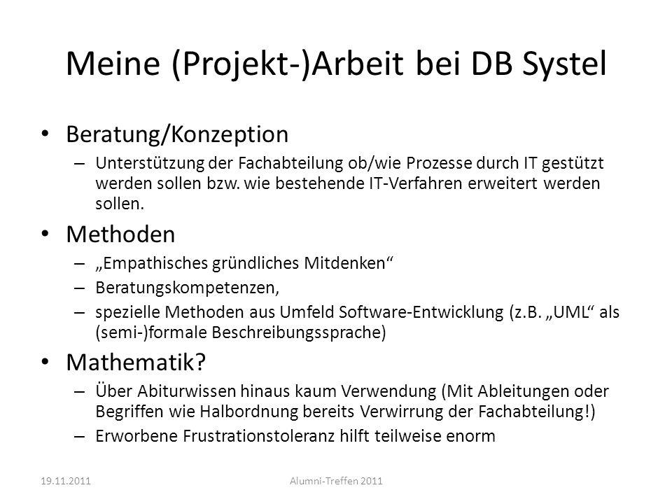 Meine (Projekt-)Arbeit bei DB Systel Beratung/Konzeption – Unterstützung der Fachabteilung ob/wie Prozesse durch IT gestützt werden sollen bzw. wie be