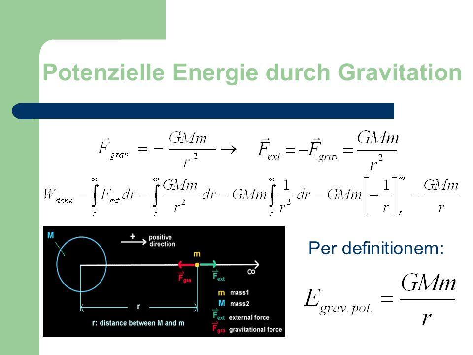 Potenzielle Energie durch Gravitation Per definitionem: