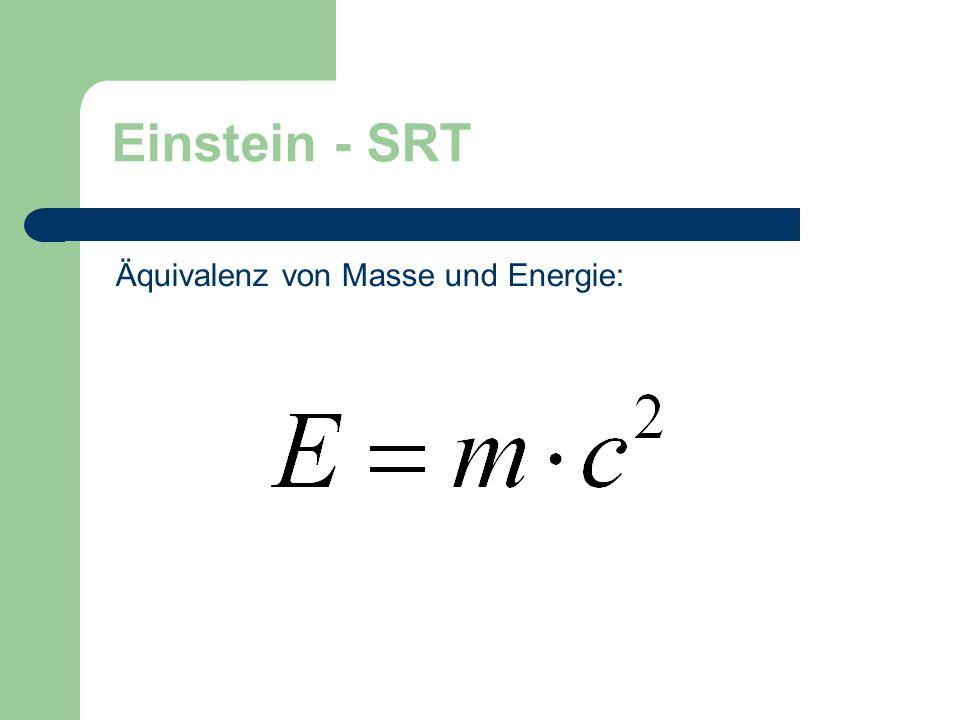 Einstein - SRT Äquivalenz von Masse und Energie: