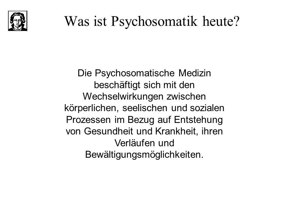 Was ist Psychosomatik heute? Die Psychosomatische Medizin beschäftigt sich mit den Wechselwirkungen zwischen körperlichen, seelischen und sozialen Pro