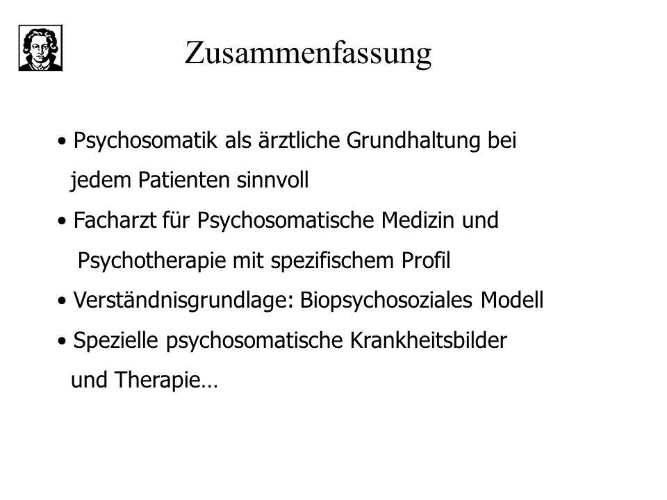 Psychosomatik als ärztliche Grundhaltung bei jedem Patienten sinnvoll Facharzt für Psychosomatische Medizin und Psychotherapie mit spezifischem Profil