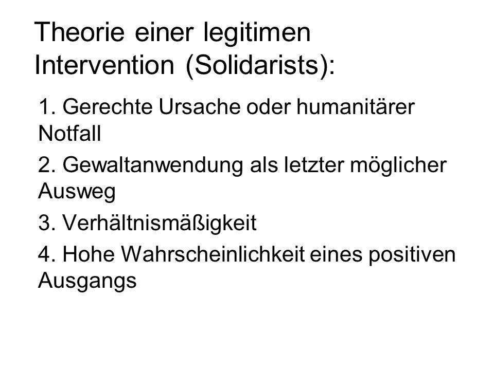 Theorie einer legitimen Intervention (Solidarists): 1.