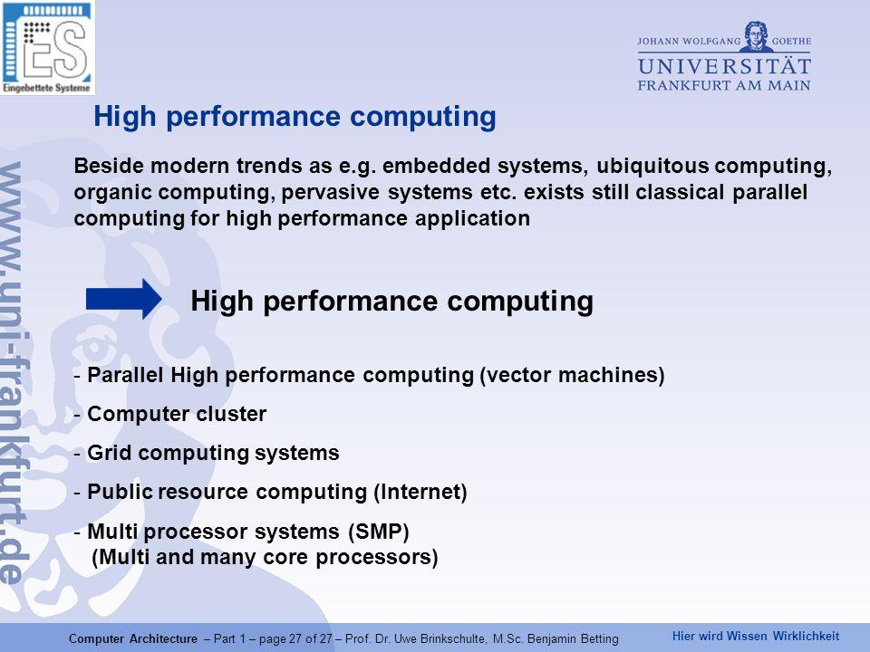 Hier wird Wissen Wirklichkeit High performance computing Beside modern trends as e.g. embedded systems, ubiquitous computing, organic computing, perva
