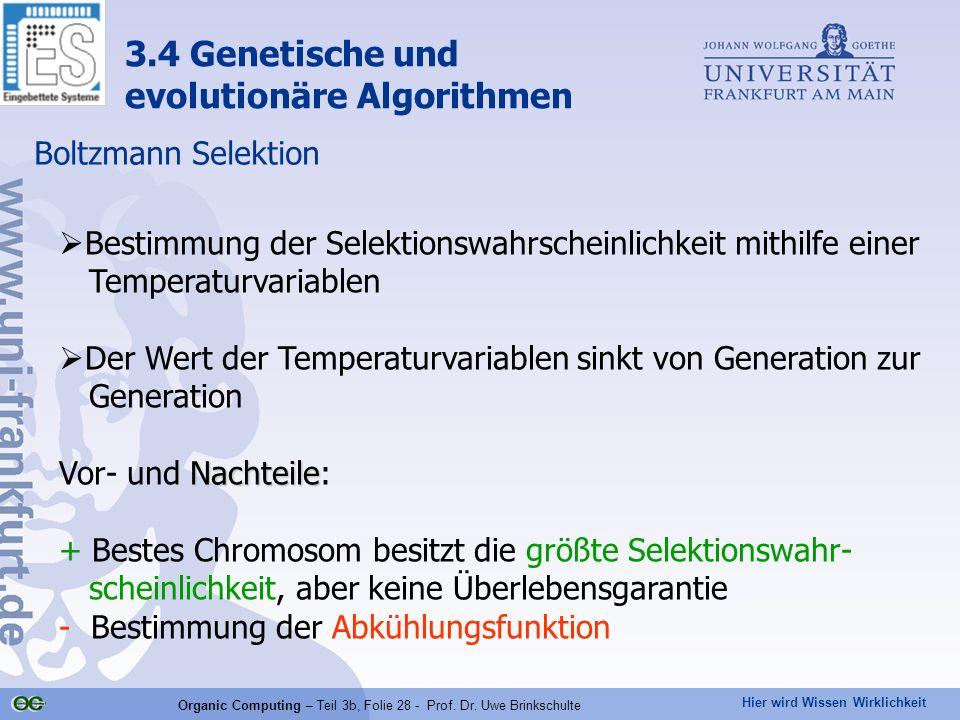 Hier wird Wissen Wirklichkeit Organic Computing – Teil 3b, Folie 28 - Prof. Dr. Uwe Brinkschulte Boltzmann Selektion Bestimmung der Selektionswahrsche