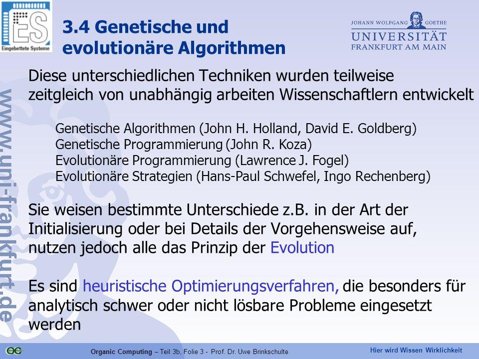 Hier wird Wissen Wirklichkeit Organic Computing – Teil 3b, Folie 3 - Prof. Dr. Uwe Brinkschulte Diese unterschiedlichen Techniken wurden teilweise zei