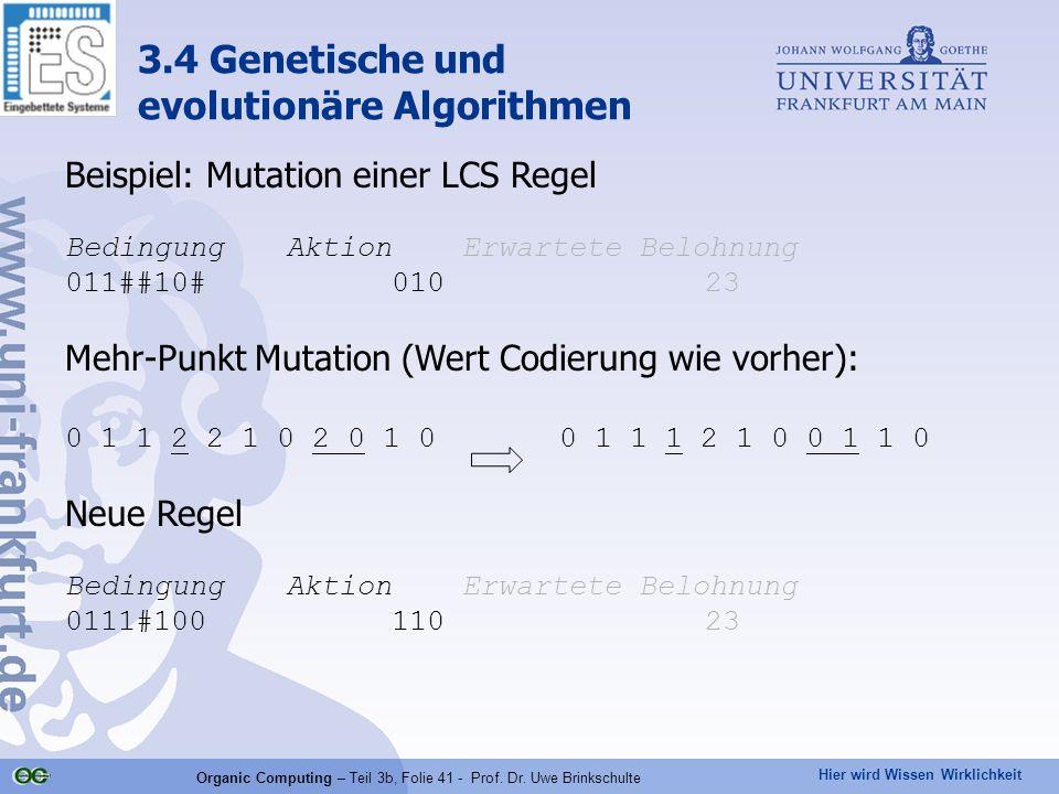 Hier wird Wissen Wirklichkeit Organic Computing – Teil 3b, Folie 41 - Prof. Dr. Uwe Brinkschulte 3.4 Genetische und evolutionäre Algorithmen Beispiel: