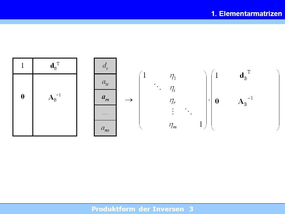 Produktform der Inversen 3 1. Elementarmatrizen