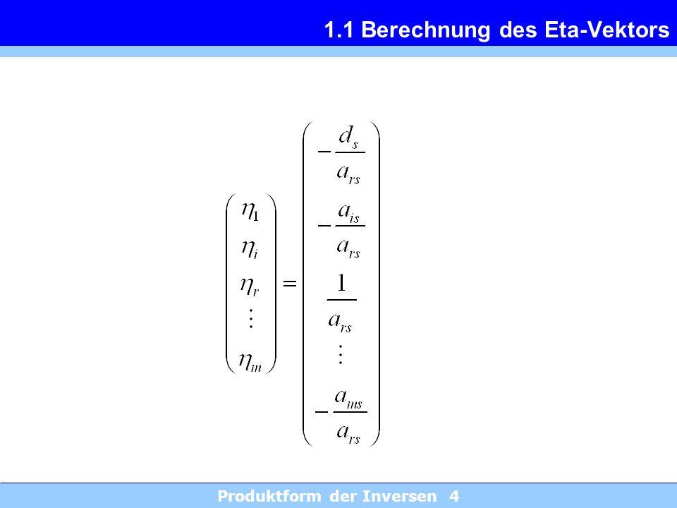 Produktform der Inversen 4 1.1 Berechnung des Eta-Vektors
