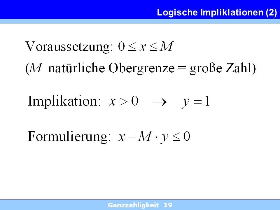 Ganzzahligkeit 19 Logische Impliklationen (2)